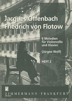 Offenbach Jacques / Flotow Friedrich von - 6 Melodien for Violoncello und Klavier, Heft 2 - Sheet Music - di-arezzo.co.uk