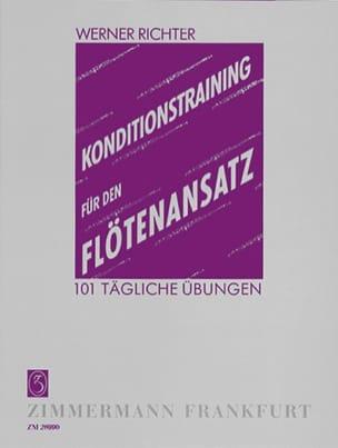 Werner Richter - Konditionstraining für den Flötenansatz - Partition - di-arezzo.fr