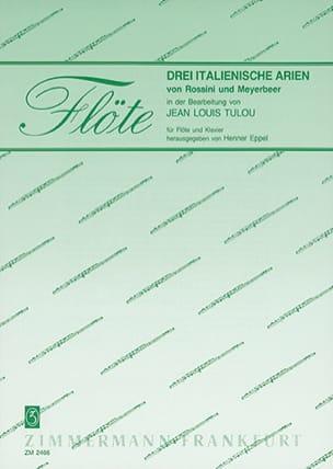 Jean-Louis Tulou - 3 Italienische Arien - Flöte Klavier - Partition - di-arezzo.fr