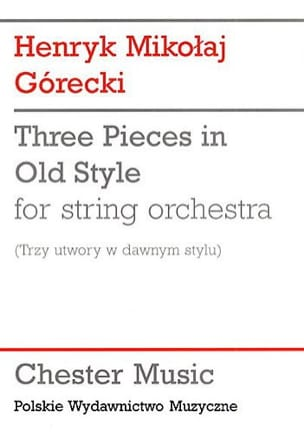 Henryk Mikolaj Gorecki - 3 Pieces in old style - Score - Partition - di-arezzo.fr