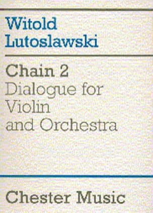 Witold Lutoslawski - Chain 2 for violin and orchestra – Score - Partition - di-arezzo.fr