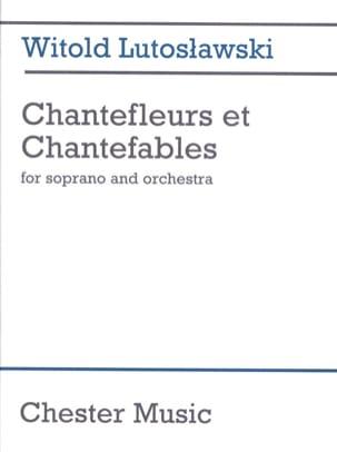 Chantefleurs et Chantefables - Score - LUTOSLAWSKI - laflutedepan.com