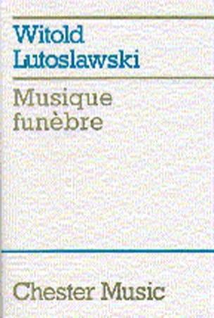 Musique Funèbre - Score Witold Lutoslawski Partition laflutedepan