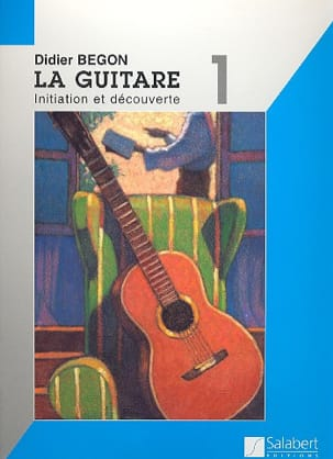 Didier Begon - Méthode de Guitare Volume 1 - Partition - di-arezzo.fr