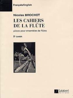 Nicolas Brochot - Cahiers de la flûte - Cahier 5 - Partition - di-arezzo.fr