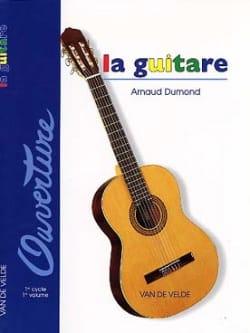 Arnaud Dumond - La Guitare - Volume 1 - Partition - di-arezzo.fr