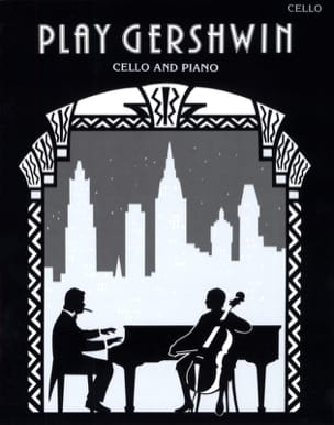 Gershwin George / Gout Alan - Play Gershwin - Cello - Partitura - di-arezzo.es