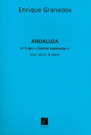Enrique Granados - Andaluza Danzas espanolas n ° 5 - Violin - Sheet Music - di-arezzo.co.uk