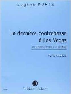 La Dernière contrebasse à Las Vegas Eugène Kurtz laflutedepan