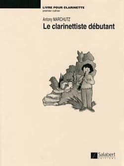 Anthony Marchutz - Livre pour clarinette, 1er Cahier - Partition - di-arezzo.fr