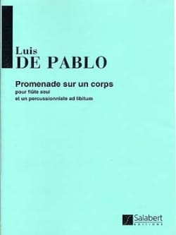 Luis de Pablo - Promenade sur un corps - Flûte seule (Percu ad lib.) - Partition - di-arezzo.fr