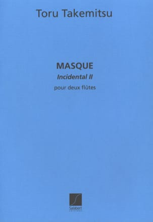Masque (Incidental 2) - 2 Flûtes - Toru Takemitsu - laflutedepan.com