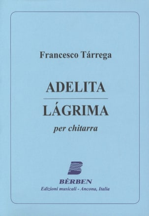 Francesco Tarrega - Adelita - Lagrima - Partition - di-arezzo.fr