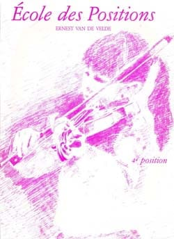 VAN DE VELDE - School of Positions - 4th position - Sheet Music - di-arezzo.co.uk