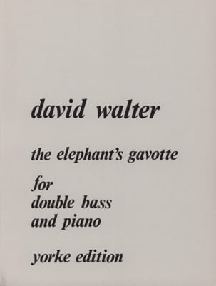 David Walter - The elephant's gavotte - Partition - di-arezzo.fr
