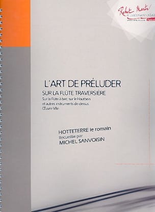 le Romain Hotteterre - The Art of Prelude on the Flute op. 7 - Sheet Music - di-arezzo.co.uk