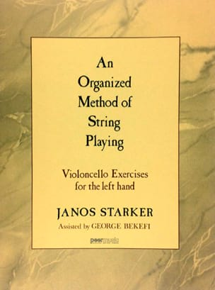 Starker Janos / Bekefi George - An Organized Method of String Playing – Cello - Partition - di-arezzo.fr