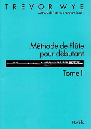 Trevor Wye - Flute Method For Beginner Volume 1 - Sheet Music - di-arezzo.co.uk