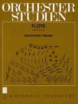 Bruckner Anton / Reger Max - Orchesterstudien - Flöte - Partition - di-arezzo.fr