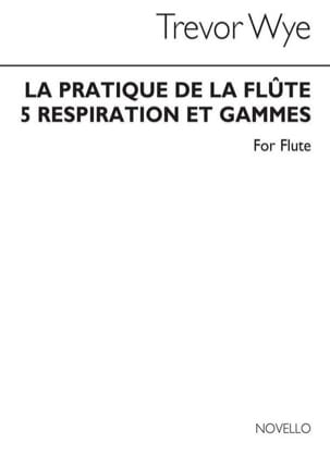 Trevor Wye - The practice of the flute Volume 5 - Breathing and Ranges - Sheet Music - di-arezzo.com