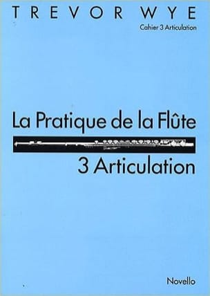 Trevor Wye - The practice of the flute Volume 3 - Articulation - Sheet Music - di-arezzo.co.uk
