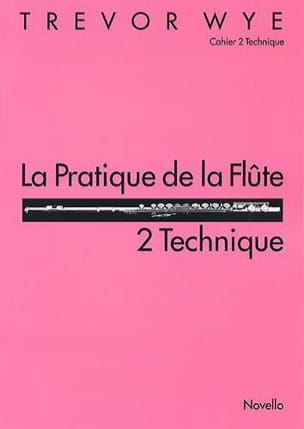 Trevor Wye - La Pratique de la flûte Volume 2 - Technique - Partition - di-arezzo.fr