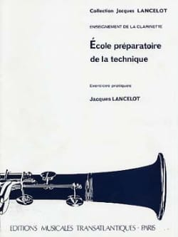 Jacques Lancelot - Preparatory School of Technique - Clarinet - Sheet Music - di-arezzo.co.uk