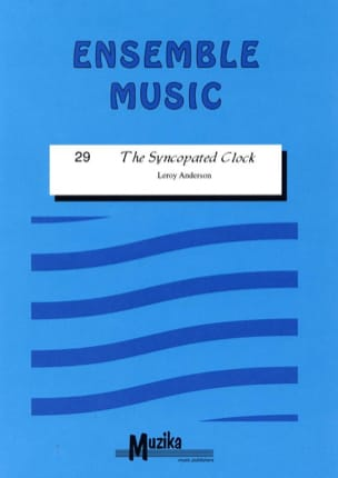 The syncopated Clock - Ensemble - Leroy Anderson - laflutedepan.com