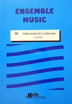 E. Gebhardt - Ambrosianischer Lobgesang -Ensemble - Partition - di-arezzo.fr