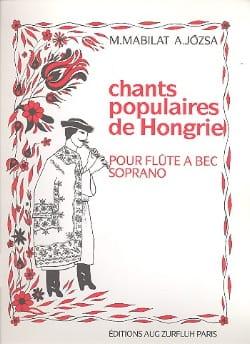 Mabilat Madeleine / Jozsa A. - Chants populaires de Hongrie - Partition - di-arezzo.fr