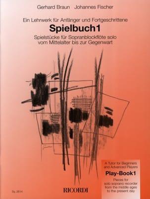 Braun Gerhard / Fischer Johannes - Spielbuch 1 - Sopranblockflöte solo - Sheet Music - di-arezzo.co.uk