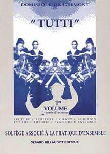Dominique Daigremont - Tutti - Volume 1 - Solfège Associé à la Pratique d'ensemble - Partition - di-arezzo.fr