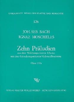 Bach Johann Sebastian / Moscheles Ignaz - 10 Präludien op. 137a - Partition - di-arezzo.fr