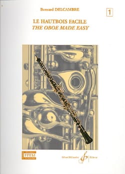Bernard Delcambre - The easy oboe - Volume 1 - Sheet Music - di-arezzo.co.uk