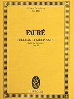 Gabriel Fauré - Pelleas and Melisande, op. 80 - Partition - di-arezzo.co.uk
