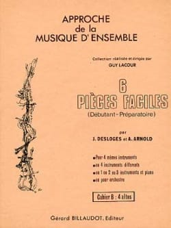 Desloges Jacques / Arnold André - 6 Pièces faciles, Volume B – 4 Altos - Partition - di-arezzo.fr
