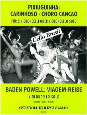 Pixiuguinha / Powell Baden - Cello Brasil : Carinhoso - Choro Cancao / Viagen-Reise - Partition - di-arezzo.fr