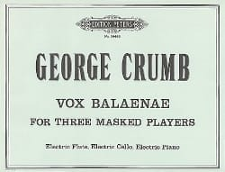 George Crumb - Vox Balaenae – for 3 masked players - Partition - di-arezzo.fr