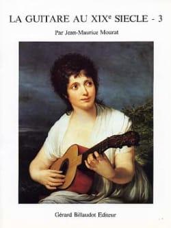 Jean-Maurice Mourat - La guitare au 19ème siècle – Volume 3 - Partition - di-arezzo.fr