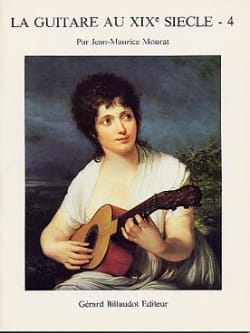 Jean-Maurice Mourat - The guitar in the 19th century - Volume 4 - Sheet Music - di-arezzo.co.uk