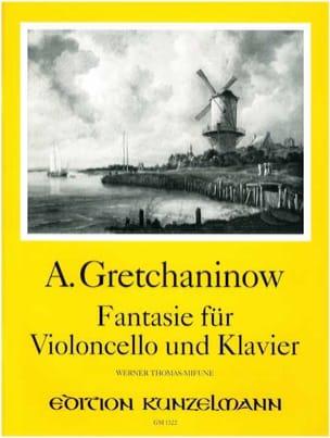 Alexandre Gretchaninov - Fantasie for Violoncello und Klavier - Sheet Music - di-arezzo.co.uk