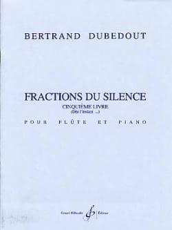Fractions du silence - 5 ème Livre - laflutedepan.com