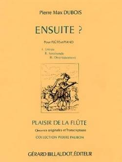 Ensuite ? Pierre-Max Dubois Partition Flûte traversière - laflutedepan