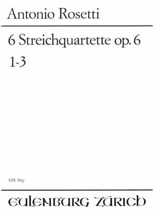 Antonio Rosetti - 6 Streichquartett op. 6 - Bd. 1 1-3 -Partitur - Partition - di-arezzo.fr