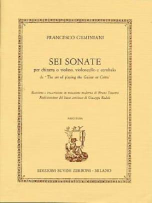 Francesco Saverio Geminiani - Sei Sonate - Chitarra o Violino, Violoncello und Cembalo - Partition - di-arezzo.de