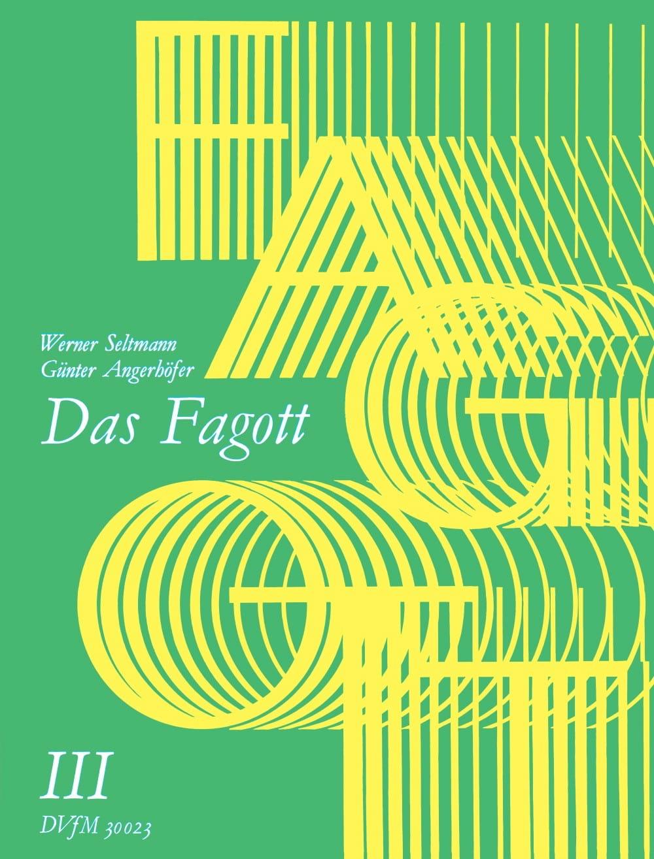 Seltmann Werner / Angerhöfer Günter - Das Fagott - Bd. 3 - Partition - di-arezzo.es