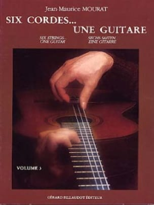 Jean-Maurice Mourat - Six Strings ... one Guitar Volume 3 - Partition - di-arezzo.co.uk