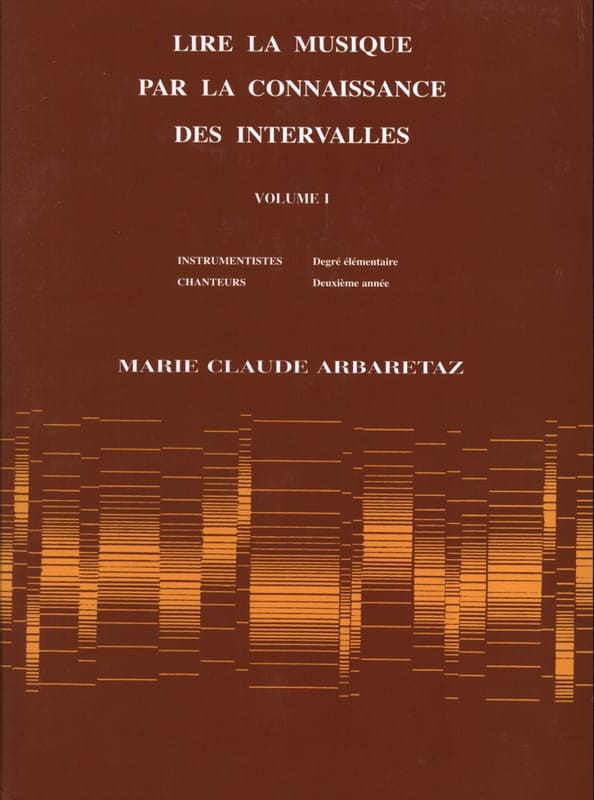 Marie Claude Arbaretaz - Reading Music by Knowing Intervals Volume 1 - Partition - di-arezzo.co.uk