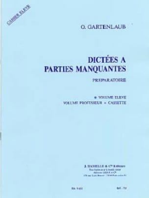 Odette Gartenlaub - Dictations with missing parts - Preparatory - Student - Partition - di-arezzo.com