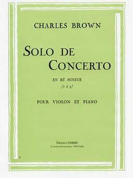 Charles Brown - Solo of Concerto in D minor - Partition - di-arezzo.com